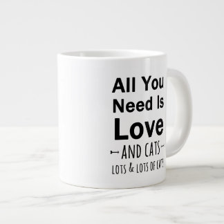 All You Need is Love ... and cats.  Lots of Cats. Large Coffee Mug