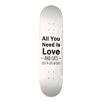 All You Need is Love ... and cats.  Lots of Cats. Skateboard Deck