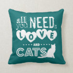 All You Need is Love and Cats Throw Pillow