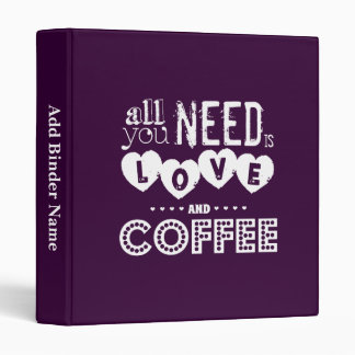 All You Need is Love and Coffee Binder
