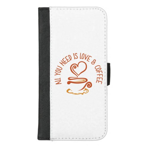 All You Need Is Love And Coffee Phone Case
