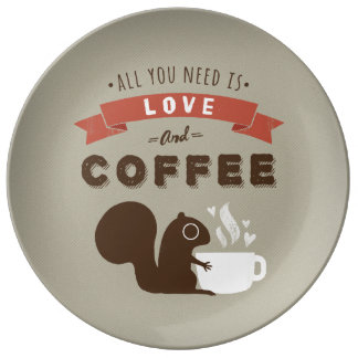 All You Need is Love and Coffee - Squirrel Dinner Plate