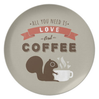 All You Need is Love and Coffee - Squirrel Plate