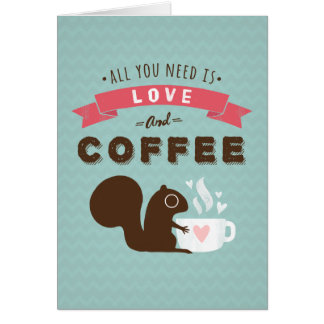 All You Need is Love and Coffee Valentine's Day Card