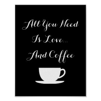 ALL YOU NEED IS LOVE AND COFFEE wall art poster