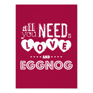 "All You Need is Love and Eggnog (christmas) 5.5"" X 7.5"" Invitation Card"