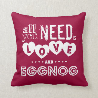 All You Need is Love and Eggnog (christmas) Pillow