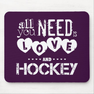 All You Need is Love and Hockey Mouse Pad