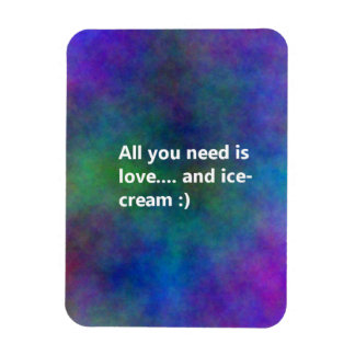 ALL YOU NEED IS LOVE AND ICE-CREAM FUNNY HUMOR LAU MAGNET