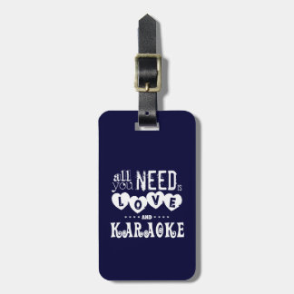 All You Need is Love and Karaoke Tags For Bags