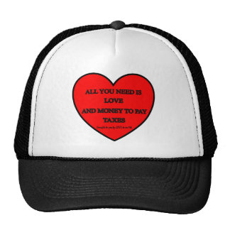 ALL YOU NEED IS LOVE AND MONEY TO PAY TAXES TRUCKER HAT