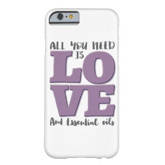 All you need is LOVE and OILS Barely There iPhone 6 Case