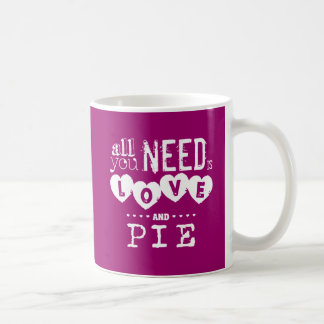 All You Need is Love and Pie Coffee Mug