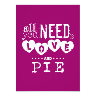 """All You Need is Love and Pie 5.5"""" X 7.5"""" Invitation Card"""