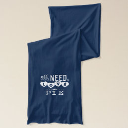 All You Need is Love and Pie Scarf