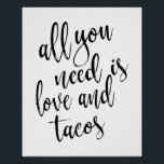 "All you need is love and tacos 8x10 Wedding Sign<br><div class=""desc"">An elegant cutting edge wedding sign,  features the text &quot;All you need is love and tacos&quot; in a extroverted script font,  the brush texture adds a spontaneous and playful feeling. The background color can personalized according to your needs and preferences,  please contact me if you have any special request.</div>"
