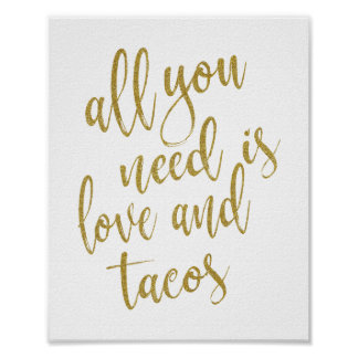 All you need is love and tacos Gold 8x10 Sign