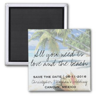 All You Need Is Love and The Beach Save Date Magnet