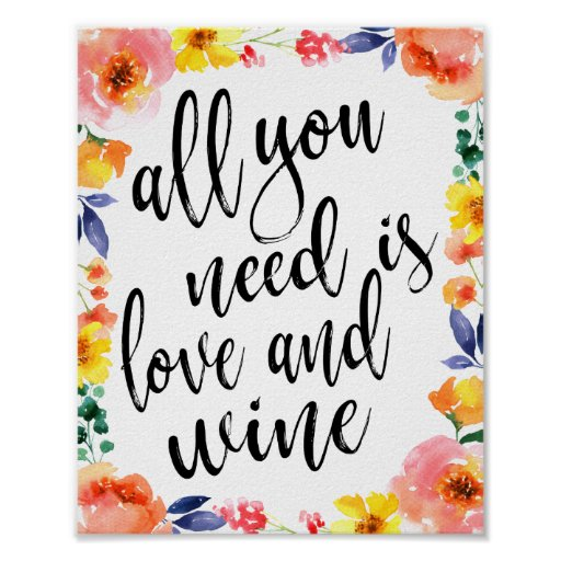 All You Need is Love and Wine Floral Sign