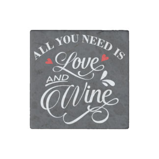 All You Need is Love and Wine Chalkboard Stone Magnet