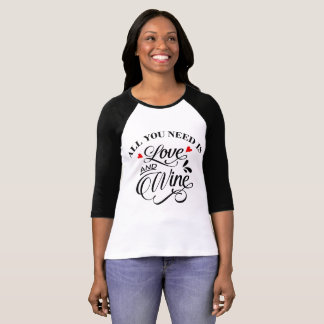 All You Need is Love and Wine Red and Black T-Shirt