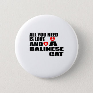 ALL YOU NEED IS LOVE BALINESE CAT DESIGNS BUTTON
