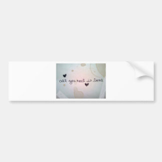 all you need is love car bumper sticker