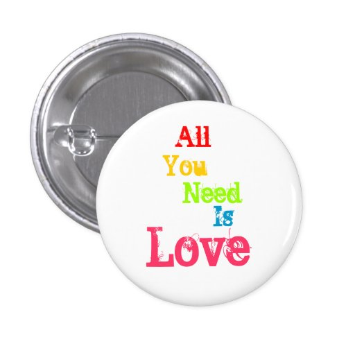 All You Need Is Love Pinback Buttons