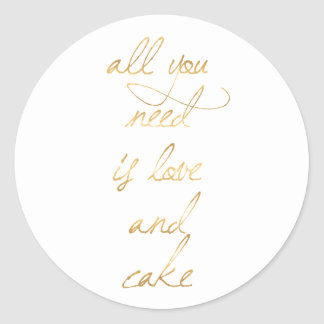 All You Need Is Love & Cake Classic Round Sticker