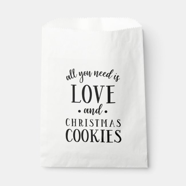 All You Need Love & Christmas Cookies Script Favor Bag
