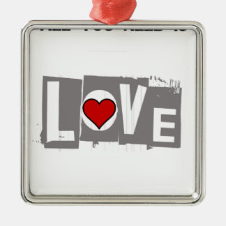 All You Need is Love Is all You Need Metal Ornament