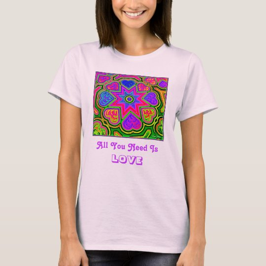 'All You Need Is Love' Ladies' T-shirt