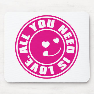 ALL YOU NEED IS LOVE. MOUSE PAD