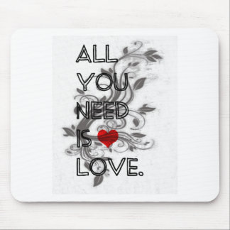All You Need Is Love Mouse Pads