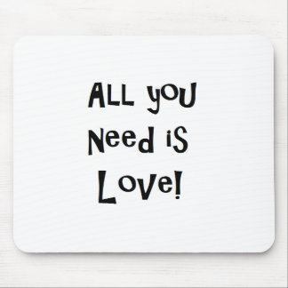 All you need IS love! Mousepad