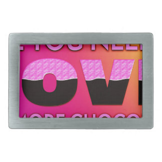 All you need is love or more chocolate belt buckle