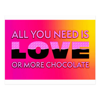 All you need is love or more chocolate postcard