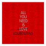 ALL YOU NEED IS LOVE -- red bottoms shoes herls Posters
