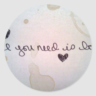 all you need is love round stickers
