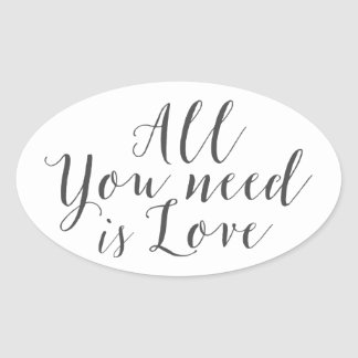 all you need is love saying oval sticker