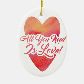All You Need Is Love Watercolor Design Ceramic Ornament