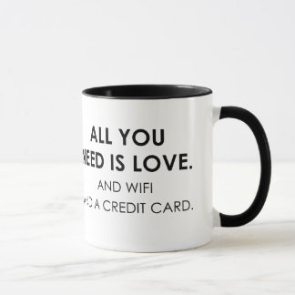 All You Need Is Love Wifi & A Credit Card Fun Mug