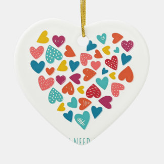 all you need IS love You only needs love Ceramic Ornament