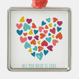 all you need IS love You only needs love Metal Ornament