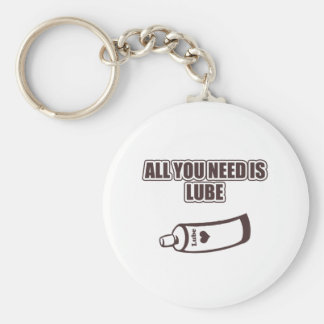 All You Need Is Lube Basic Round Button Keychain