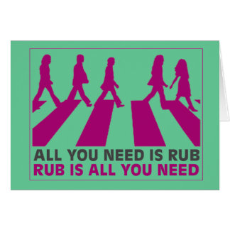 ALL YOU NEED IS RUB CARD