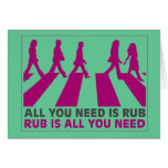 ALL YOU NEED IS RUB STATIONERY NOTE CARD