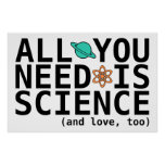 All You Need is Science (and love, too) Posters