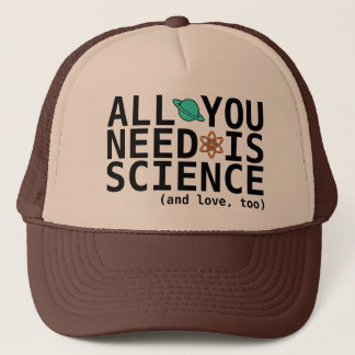 All You Need is Science (and love, too) Trucker Hat