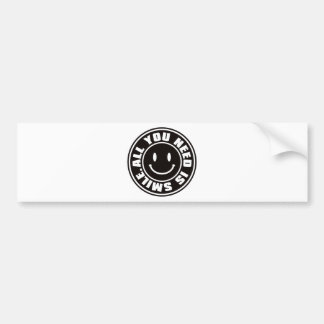 ALL YOU NEED IS SMILE. BUMPER STICKER